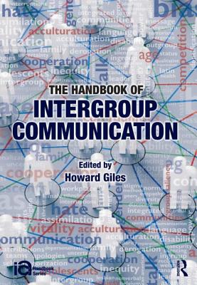 The Handbook of Intergroup Communication By Giles, Howard (EDT)