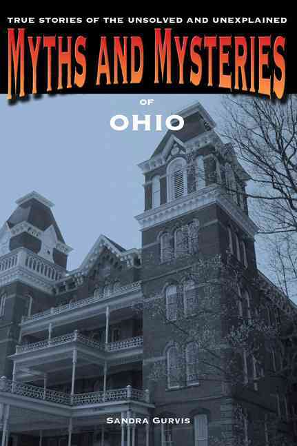 Myths and Mysteries of Ohio By Gurvis, Sandra