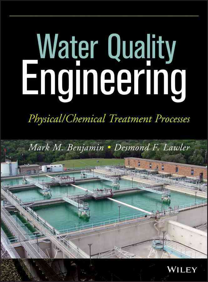 Water Quality Engineering By Benjamin, Mark M./ Lawler, Desmond F.